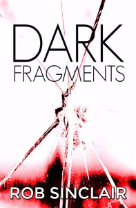 Dark Fragments by Rob Sinclair