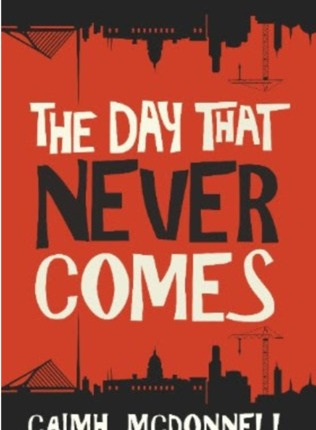 Reblog: The Day That Never Comes by Caimh McDonnell – Reviewed by Portobello Book Blog
