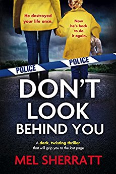 Reblog: Don't Look Behind You by Mel Sherratt – Reviewed by mychestnutreadingtree