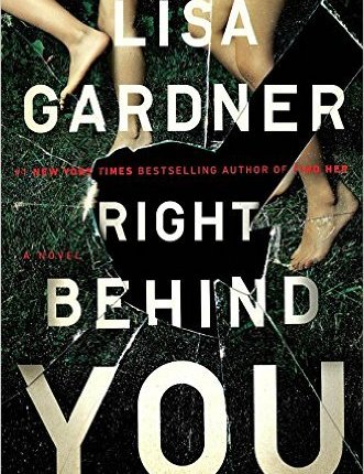 Reblog: Right Behind You by Lisa Gardner – Reviewed by Clues & Reviews