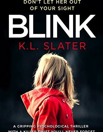 Reblog: Blink by K L Slater – Reviewed by THE BOOK REVIEWCAFÉ