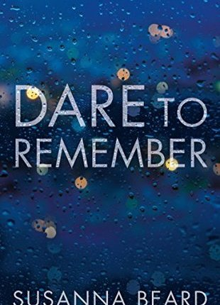 Reblog: Dare to Remember by Susanna Beard – Reviewed by BYTHELETTERBOOKREVIEWS