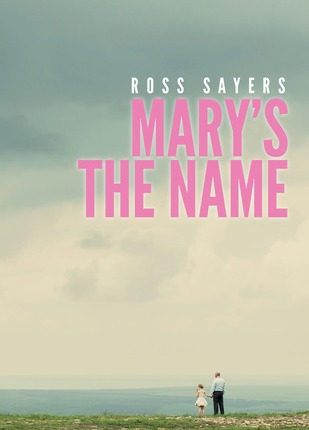 Reblog: Mary's the Name by Ross Sayers – Reviewed by BOOKS FROM DUSK TILL DAWN