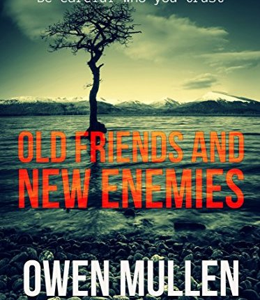 Reblog: Old Friends and New Enemies by Owen Mullen – Reviewed by ChapterInMyLife