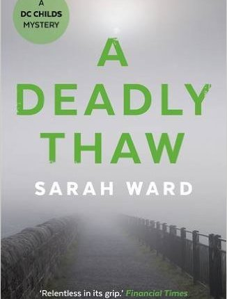 Reblog: A Deadly Thaw by Sarah Ward – Reviewed by damppebbles