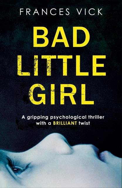 Reblog: Bad Little Girl by Frances Vick – Reviewed by THE WRITING GARNET