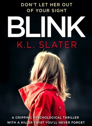 Reblog: Blink by K. L. Slater – Reviewed by Novel Gossip