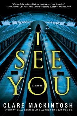 Reblog: I See You by Clare Mackintosh – Reviewed byNovelgossip