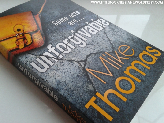 Book Review: Unforgivable by Mike Thomas – Reviewed by Little BooknessLane